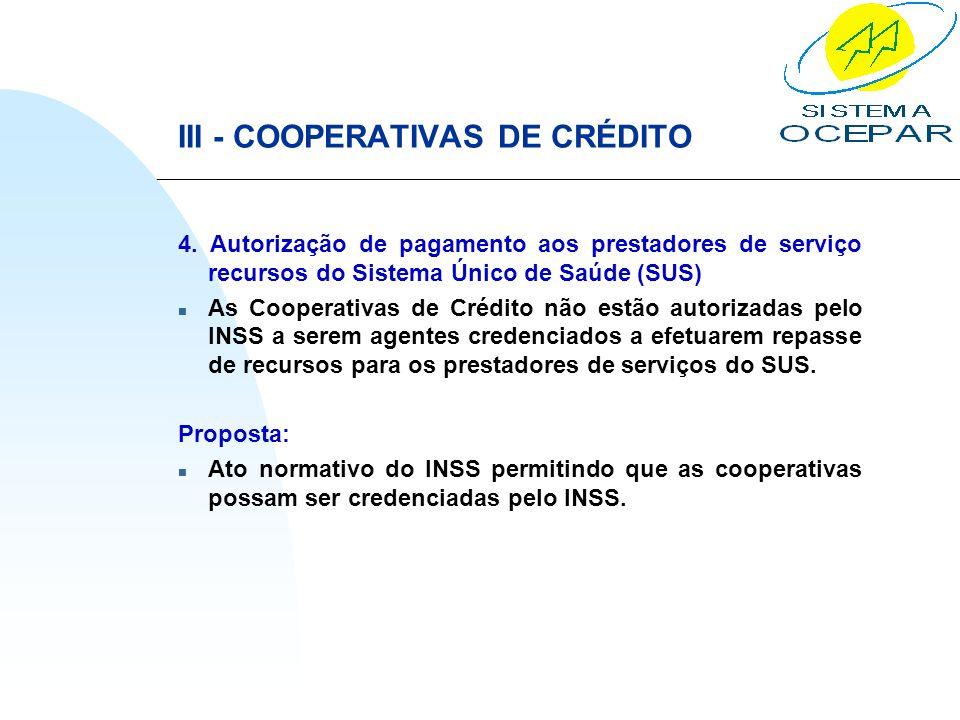 III - COOPERATIVAS DE CRÉDITO 4. Autorização de pagamento aos prestadores de serviço recursos do Sistema Único de Saúde (SUS) n As Cooperativas de Cré