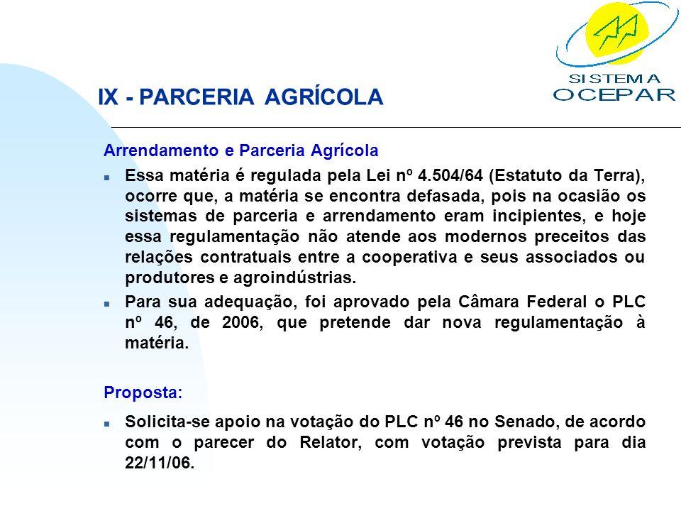 IX - PARCERIA AGRÍCOLA Arrendamento e Parceria Agrícola n Essa matéria é regulada pela Lei nº 4.504/64 (Estatuto da Terra), ocorre que, a matéria se e