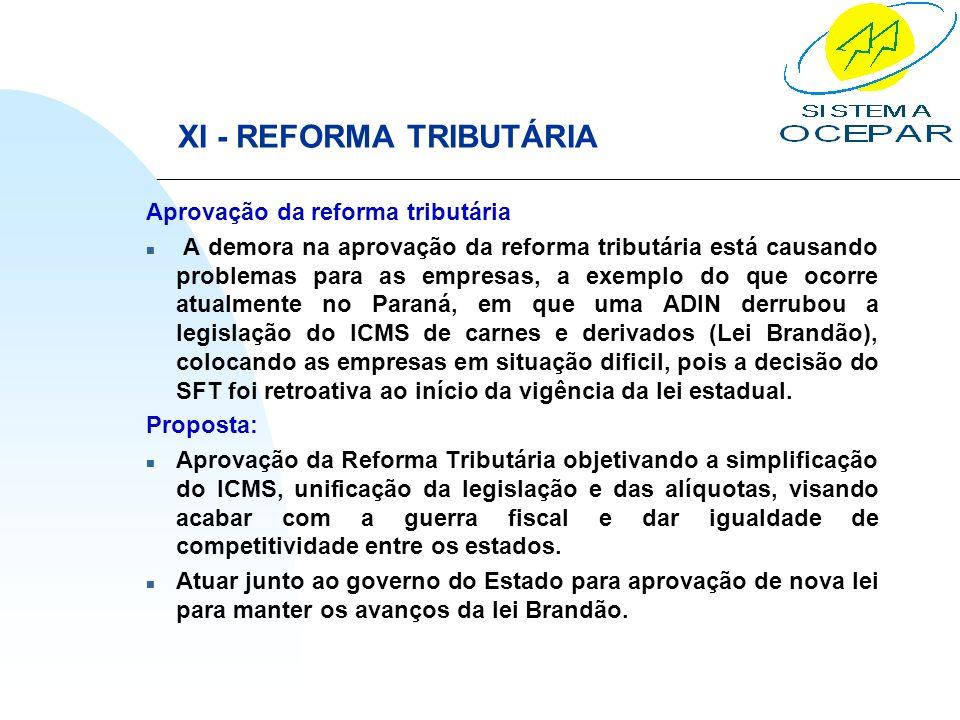 XI - REFORMA TRIBUTÁRIA Aprovação da reforma tributária n A demora na aprovação da reforma tributária está causando problemas para as empresas, a exem