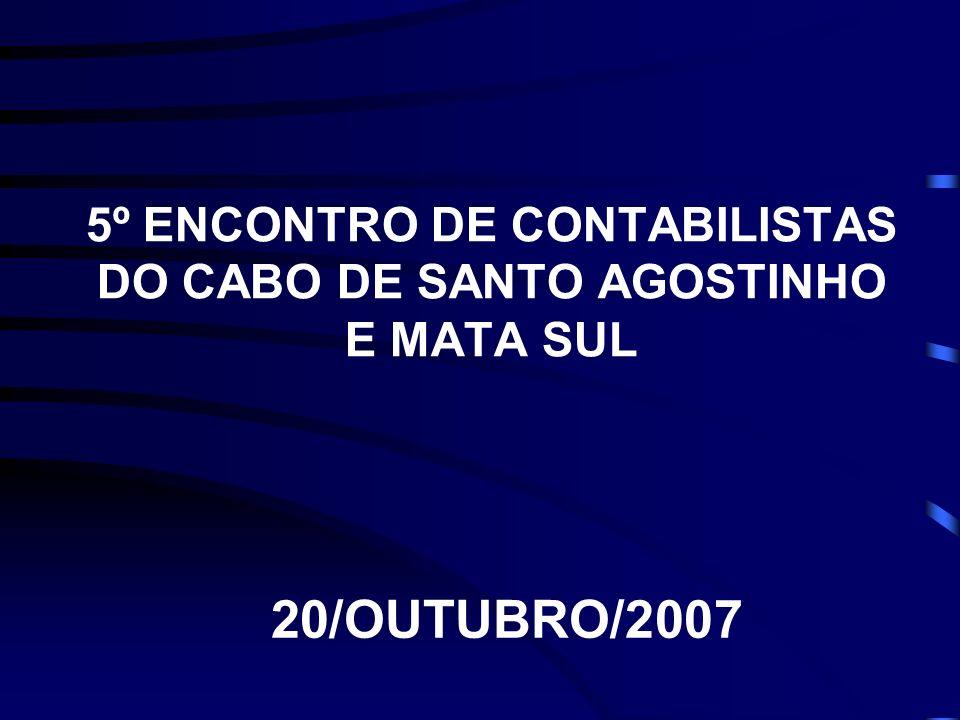 5º ENCONTRO DE CONTABILISTAS DO CABO DE SANTO AGOSTINHO E MATA SUL 20/OUTUBRO/2007