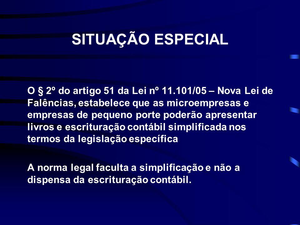 SITUAÇÃO ESPECIAL O § 2º do artigo 51 da Lei nº 11.101/05 – Nova Lei de Falências, estabelece que as microempresas e empresas de pequeno porte poderão