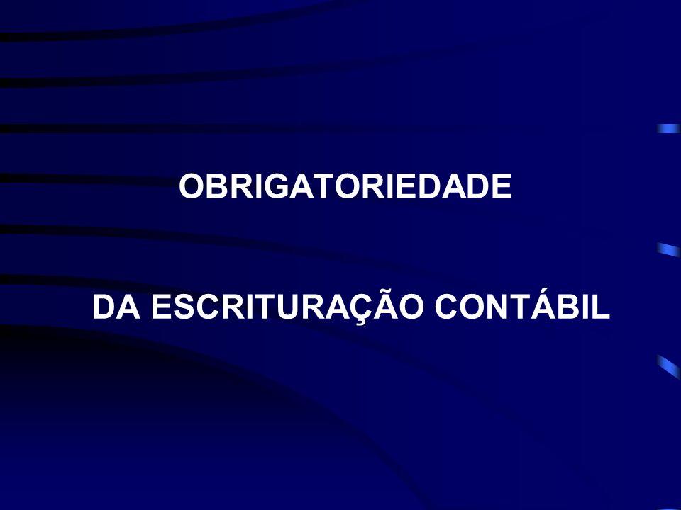 OBRIGATORIEDADE DA ESCRITURAÇÃO CONTÁBIL