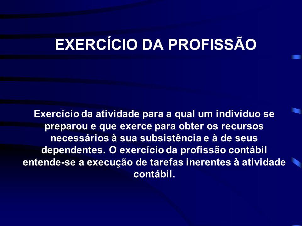 EXERCÍCIO DA PROFISSÃO Exercício da atividade para a qual um indivíduo se preparou e que exerce para obter os recursos necessários à sua subsistência