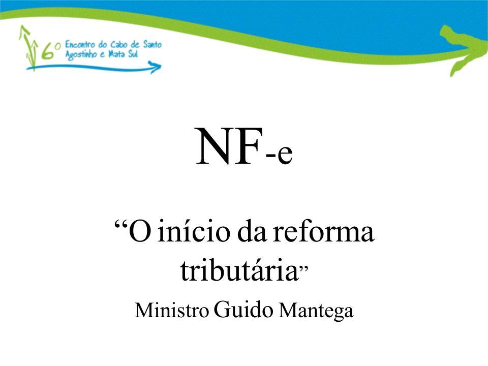 NF -e O início da reforma tributária Ministro Guido Mantega