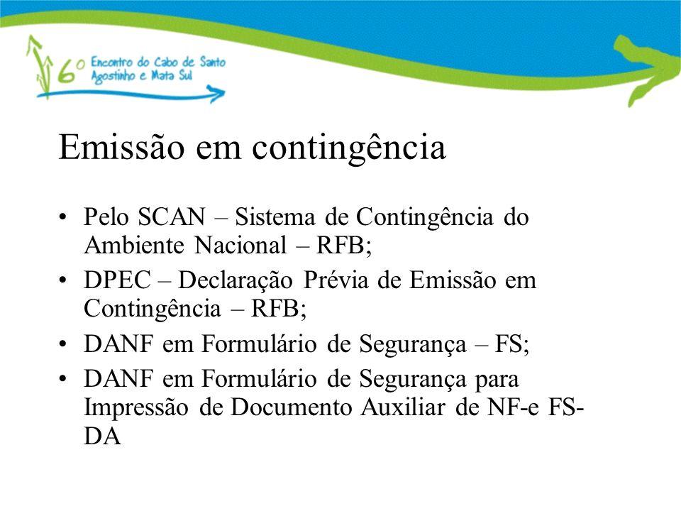 Emissão em contingência Pelo SCAN – Sistema de Contingência do Ambiente Nacional – RFB; DPEC – Declaração Prévia de Emissão em Contingência – RFB; DANF em Formulário de Segurança – FS; DANF em Formulário de Segurança para Impressão de Documento Auxiliar de NF-e FS- DA