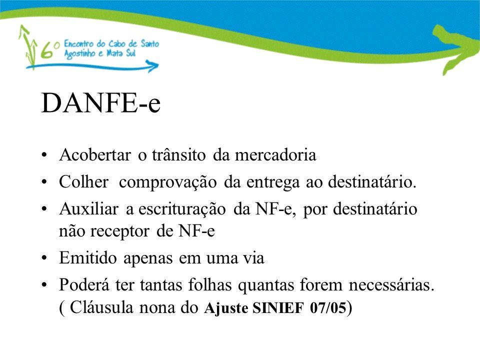 DANFE-e Acobertar o trânsito da mercadoria Colher comprovação da entrega ao destinatário. Auxiliar a escrituração da NF-e, por destinatário não recept