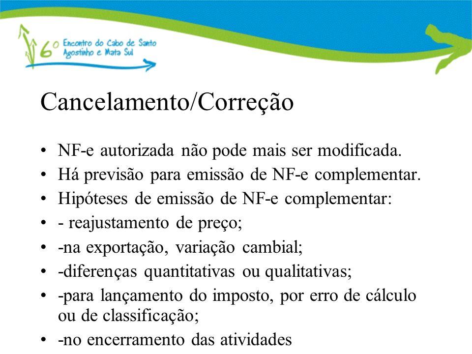 Cancelamento/Correção NF-e autorizada não pode mais ser modificada. Há previsão para emissão de NF-e complementar. Hipóteses de emissão de NF-e comple