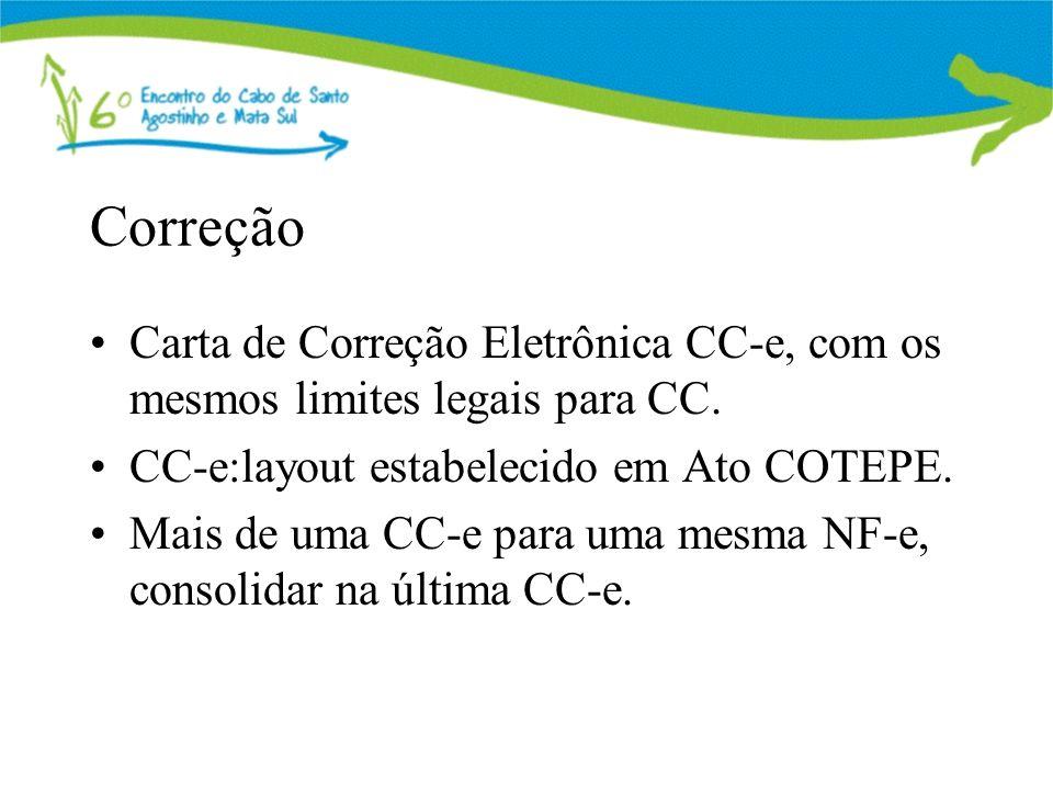 Correção Carta de Correção Eletrônica CC-e, com os mesmos limites legais para CC. CC-e:layout estabelecido em Ato COTEPE. Mais de uma CC-e para uma me