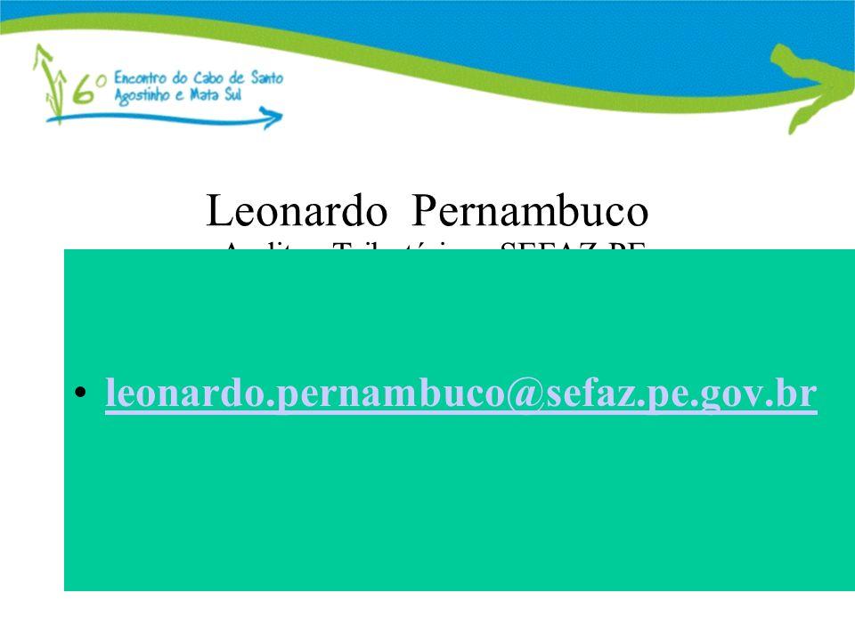Leonardo Pernambuco Auditor Tributário – SEFAZ-PE leonardo.pernambuco@sefaz.pe.gov.br