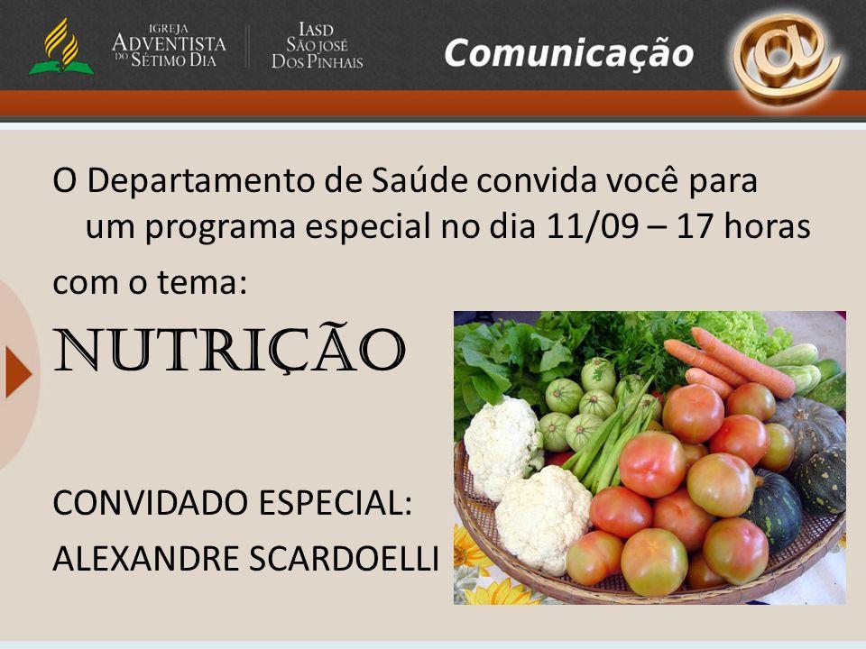 O Departamento de Saúde convida você para um programa especial no dia 11/09 – 17 horas com o tema: NUTRIÇÃO CONVIDADO ESPECIAL: ALEXANDRE SCARDOELLI