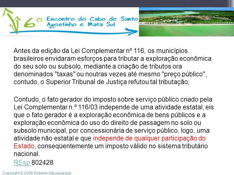 Antes da edição da Lei Complementar nº 116, os municípios brasileiros envidaram esforços para tributar a exploração econômica do seu solo ou subsolo,
