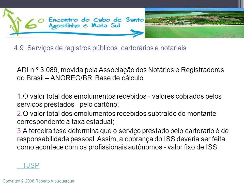 4.9. Serviços de registros públicos, cartorários e notariais ADI n.º 3.089, movida pela Associação dos Notários e Registradores do Brasil – ANOREG/BR.