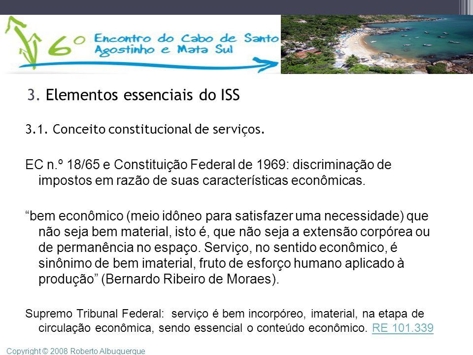 3. Elementos essenciais do ISS 3.1. Conceito constitucional de serviços. EC n.º 18/65 e Constituição Federal de 1969: discriminação de impostos em raz