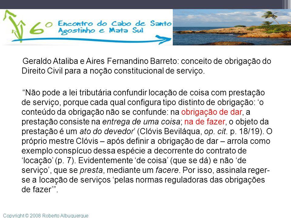 Geraldo Ataliba e Aires Fernandino Barreto: conceito de obrigação do Direito Civil para a noção constitucional de serviço. Não pode a lei tributária c