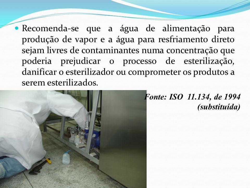 Recomenda-se que a água de alimentação para produção de vapor e a água para resfriamento direto sejam livres de contaminantes numa concentração que po
