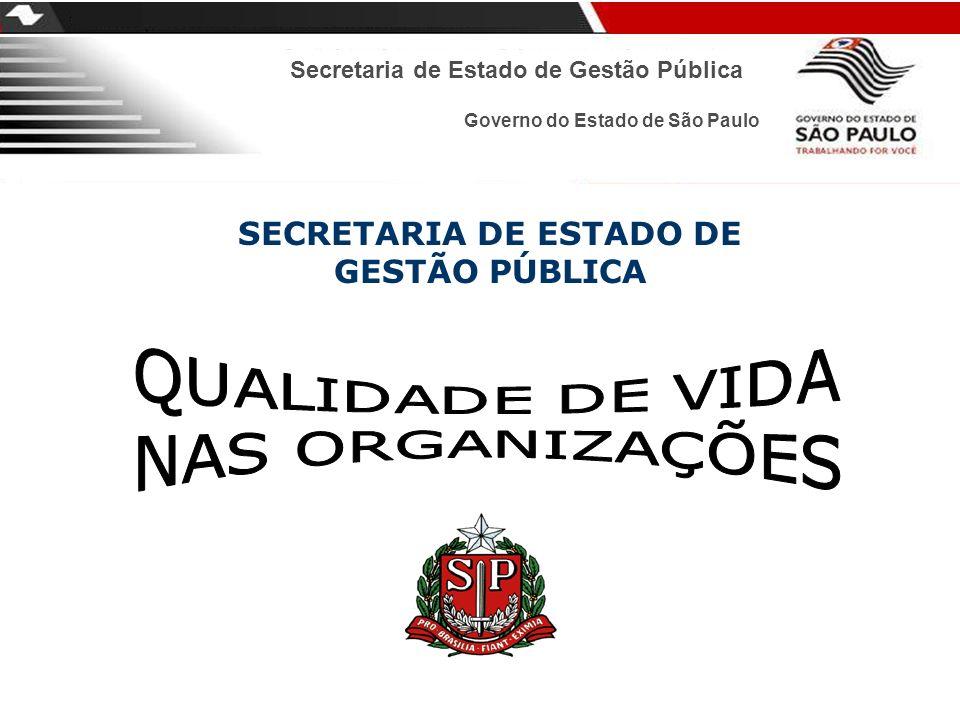 Secretaria de Estado de Gestão Pública SECRETARIA DE ESTADO DE GESTÃO PÚBLICA Governo do Estado de São Paulo
