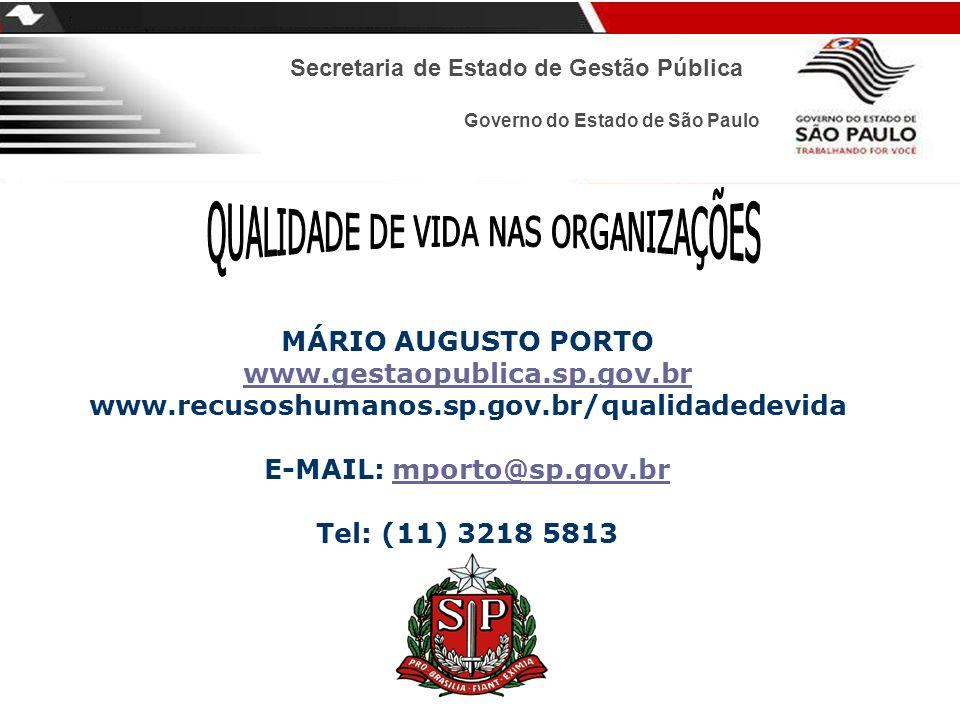 Secretaria de Estado de Gestão Pública Governo do Estado de São Paulo MÁRIO AUGUSTO PORTO www.gestaopublica.sp.gov.br www.recusoshumanos.sp.gov.br/qua