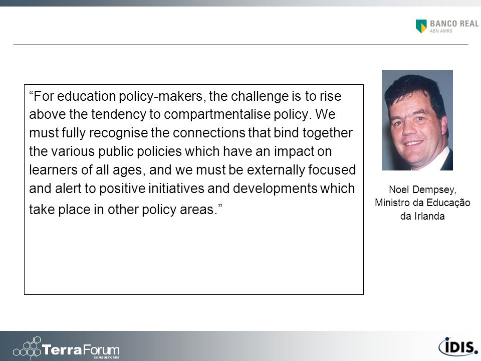 For education policy-makers, the challenge is to rise above the tendency to compartmentalise policy.