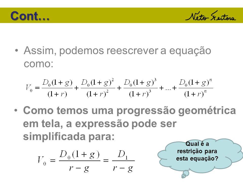 Assim, podemos reescrever a equação como: Como temos uma progressão geométrica em tela, a expressão pode ser simplificada para: Qual é a restrição par
