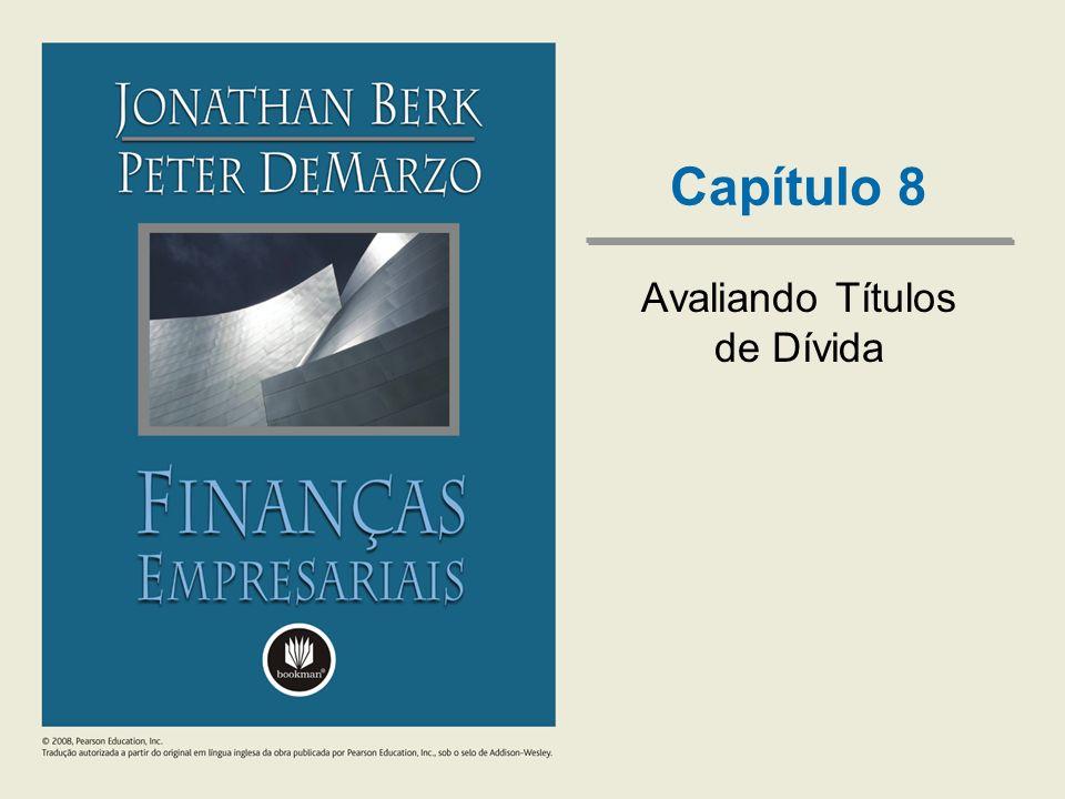 Capítulo 8 Avaliando Títulos de Dívida