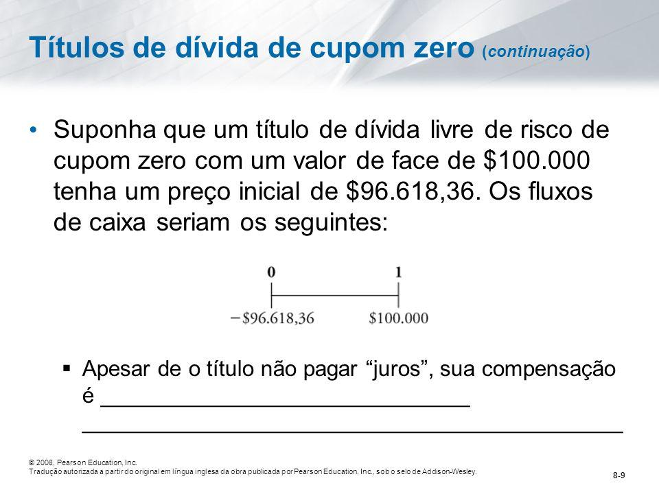 8-30 © 2008, Pearson Education, Inc.