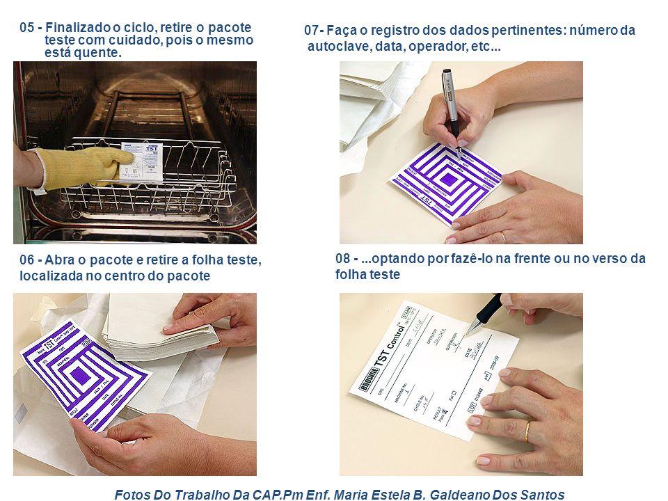 05 - Finalizado o ciclo, retire o pacote teste com cuidado, pois o mesmo está quente. 06 - Abra o pacote e retire a folha teste, localizada no centro