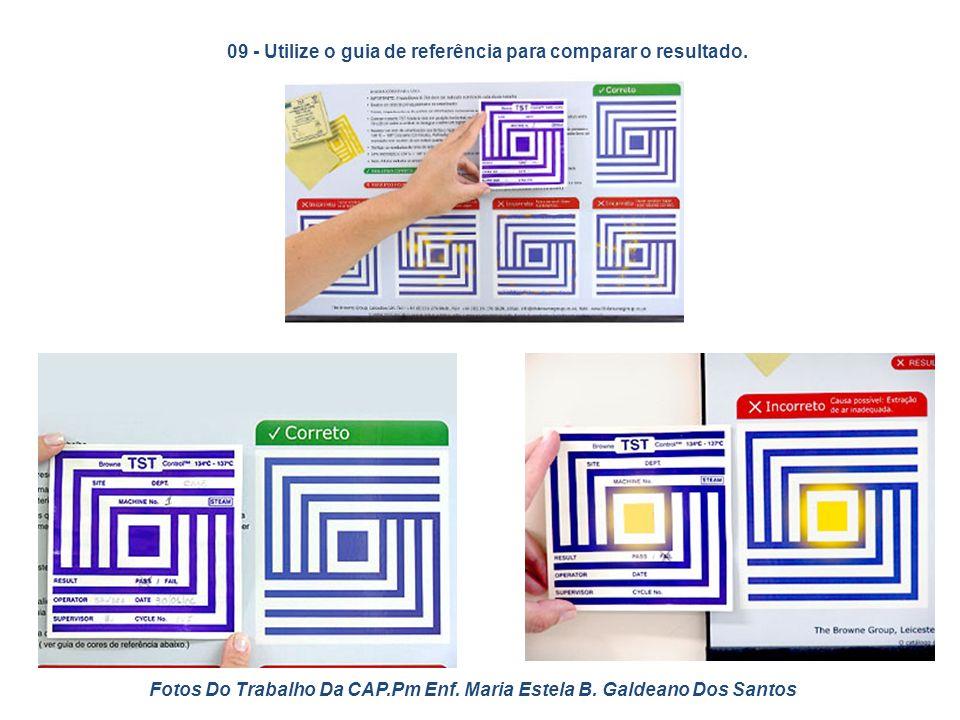 09 - Utilize o guia de referência para comparar o resultado. Fotos Do Trabalho Da CAP.Pm Enf. Maria Estela B. Galdeano Dos Santos