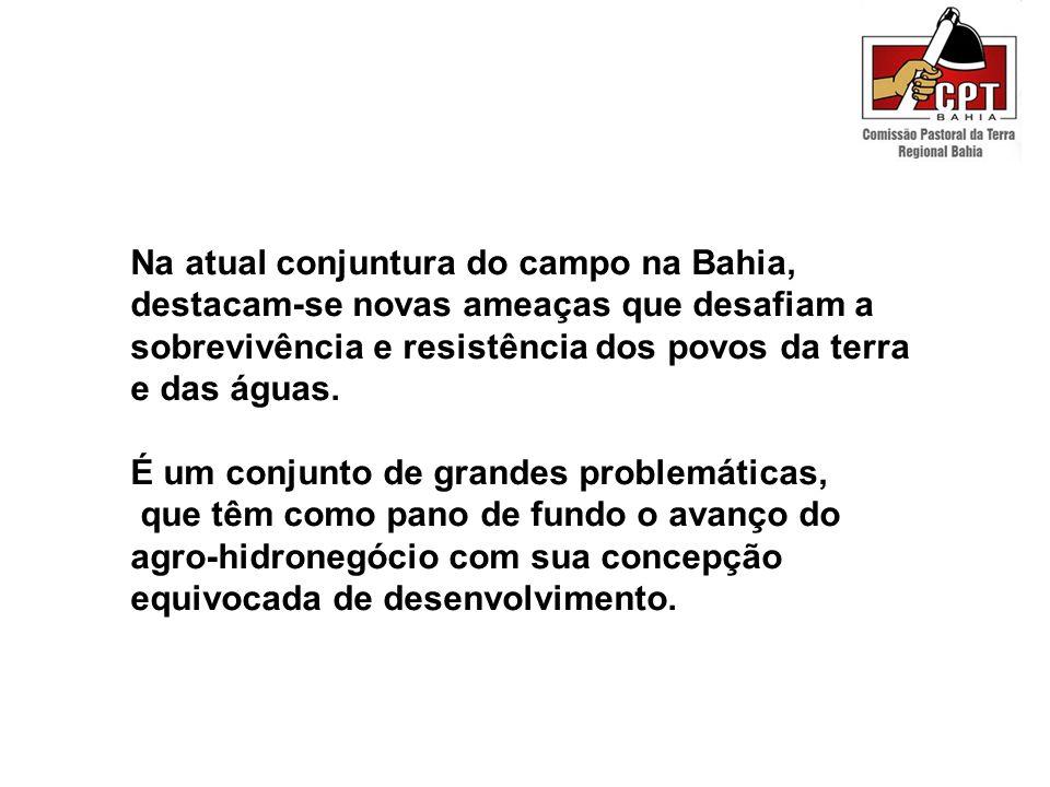 Na atual conjuntura do campo na Bahia, destacam-se novas ameaças que desafiam a sobrevivência e resistência dos povos da terra e das águas. É um conju