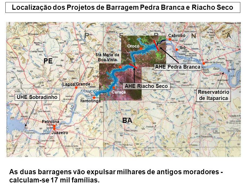 Orocó Curaçá Localização dos Projetos de Barragem Pedra Branca e Riacho Seco PE UHE Sobradinho Petrolina Juazeiro BA Reservatório de Itaparica AHE Ped