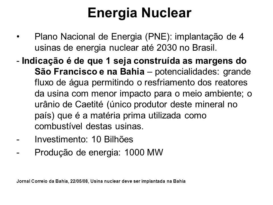 Energia Nuclear Plano Nacional de Energia (PNE): implantação de 4 usinas de energia nuclear até 2030 no Brasil. - Indicação é de que 1 seja construída