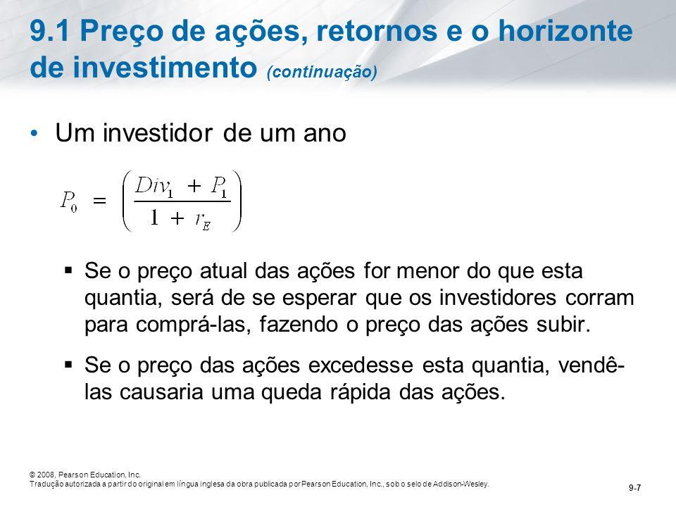 9-7 © 2008, Pearson Education, Inc.