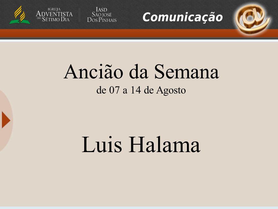 Ancião da Semana de 07 a 14 de Agosto Luis Halama