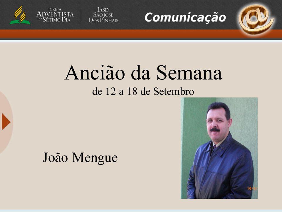 Ancião da Semana de 12 a 18 de Setembro João Mengue