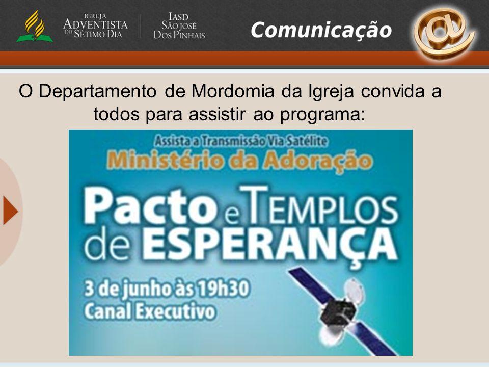 O Departamento de Mordomia da Igreja convida a todos para assistir ao programa: