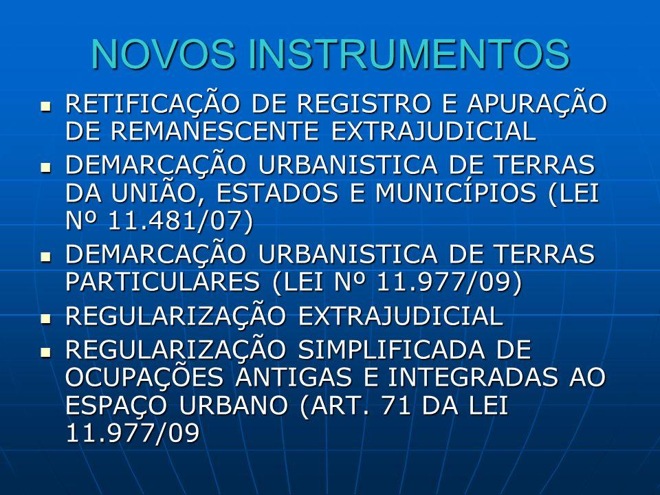 NOVOS INSTRUMENTOS RETIFICAÇÃO DE REGISTRO E APURAÇÃO DE REMANESCENTE EXTRAJUDICIAL RETIFICAÇÃO DE REGISTRO E APURAÇÃO DE REMANESCENTE EXTRAJUDICIAL D