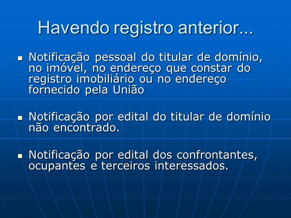 Havendo registro anterior... Notificação pessoal do titular de domínio, no imóvel, no endereço que constar do registro imobiliário ou no endereço forn