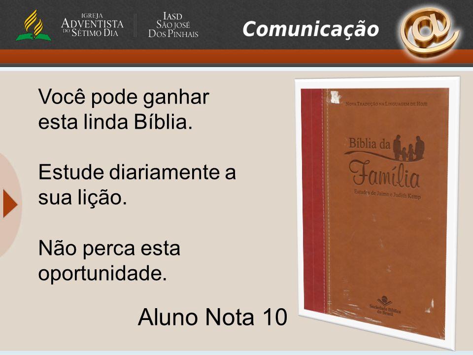 Você pode ganhar esta linda Bíblia.Estude diariamente a sua lição.
