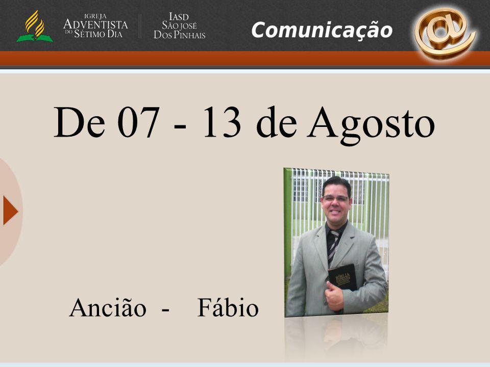 Ancião - Fábio De 07 - 13 de Agosto