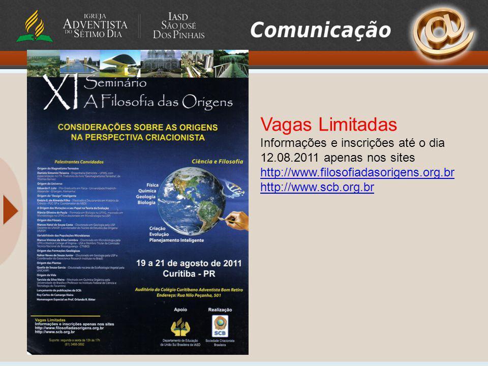 Vagas Limitadas Informações e inscrições até o dia 12.08.2011 apenas nos sites http://www.filosofiadasorigens.org.br http://www.scb.org.br