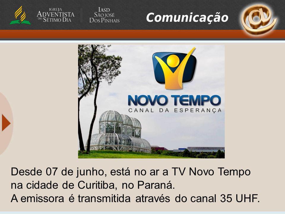 Desde 07 de junho, está no ar a TV Novo Tempo na cidade de Curitiba, no Paraná. A emissora é transmitida através do canal 35 UHF.