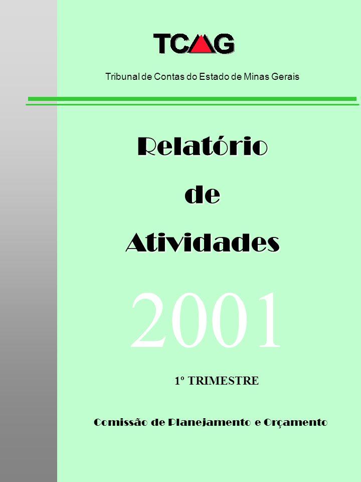 Comissão de Planejamento e Orçamento RelatóriodeAtividades Tribunal de Contas do Estado de Minas Gerais 2001 1º TRIMESTRE