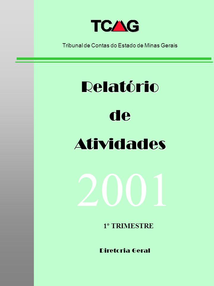 Diretoria Geral RelatóriodeAtividades Tribunal de Contas do Estado de Minas Gerais 2001 1º TRIMESTRE