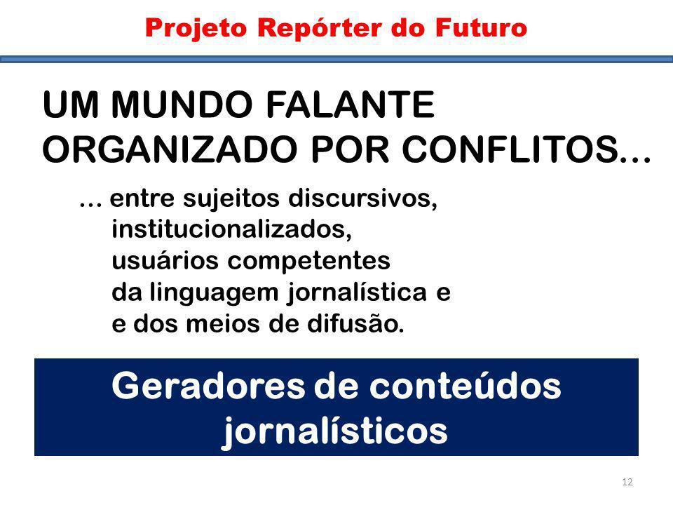 Mundo Novo III Projeto Repórter do Futuro... entre sujeitos discursivos, institucionalizados, usuários competentes da linguagem jornalística e e dos m