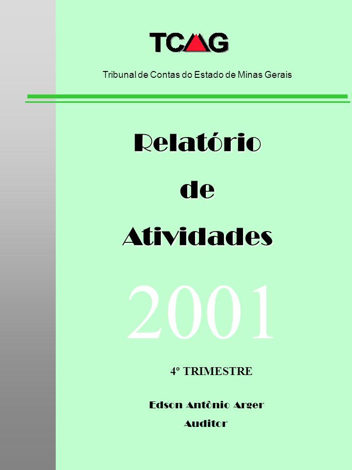 Edson Antônio Arger Auditor RelatóriodeAtividades Tribunal de Contas do Estado de Minas Gerais 2001 4º TRIMESTRE