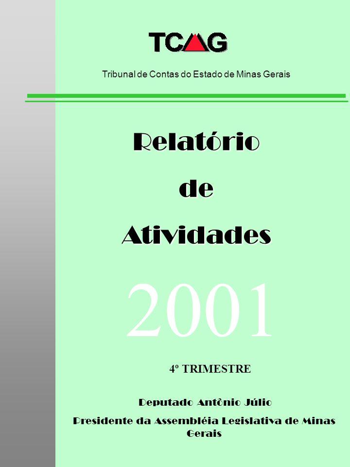 Deputado Antônio Júlio Presidente da Assembléia Legislativa de Minas Gerais RelatóriodeAtividades Tribunal de Contas do Estado de Minas Gerais 2001 4º