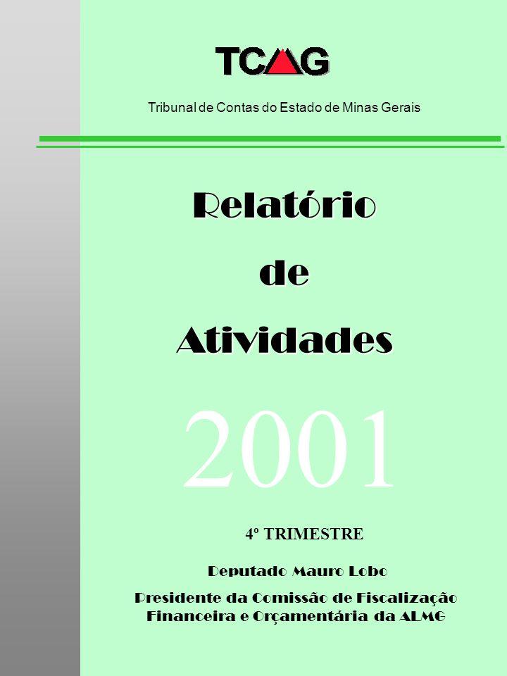 Deputado Mauro Lobo Presidente da Comissão de Fiscalização Financeira e Orçamentária da ALMG RelatóriodeAtividades Tribunal de Contas do Estado de Min