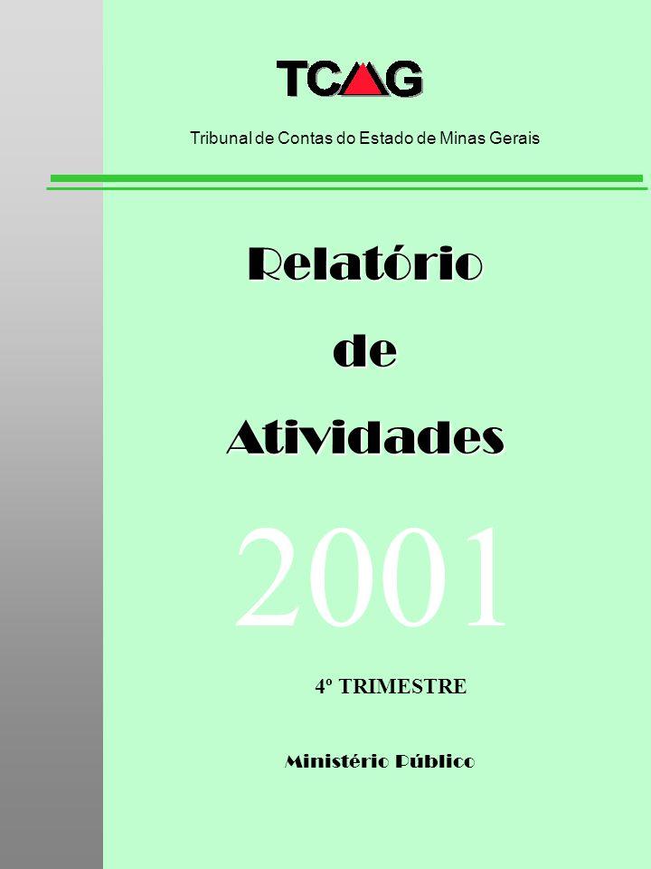 Ministério Público RelatóriodeAtividades Tribunal de Contas do Estado de Minas Gerais 2001 4º TRIMESTRE