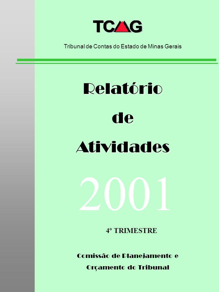 Comissão de Planejamento e Orçamento do Tribunal RelatóriodeAtividades Tribunal de Contas do Estado de Minas Gerais 2001 4º TRIMESTRE