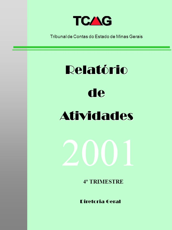Diretoria Geral RelatóriodeAtividades Tribunal de Contas do Estado de Minas Gerais 2001 4º TRIMESTRE