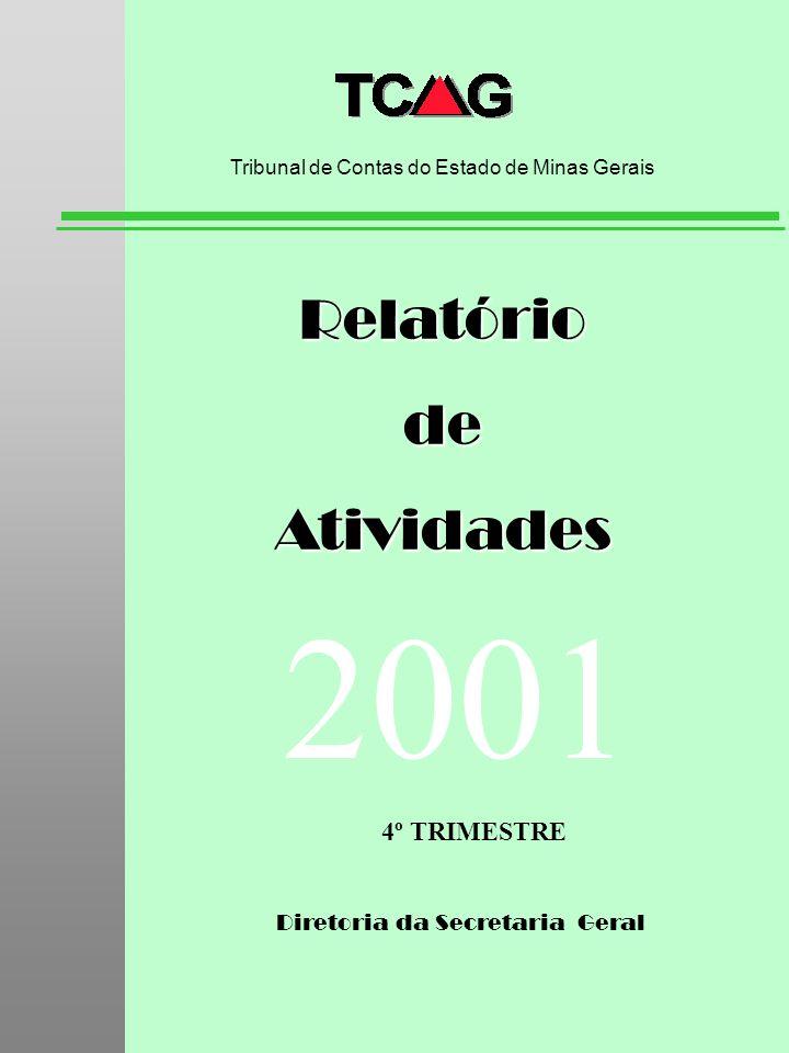 Diretoria da Secretaria Geral RelatóriodeAtividades Tribunal de Contas do Estado de Minas Gerais 2001 4º TRIMESTRE